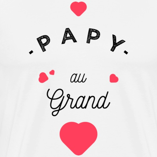 Papy au grand coeur - T-shirt Premium Homme