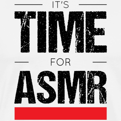 It's time for ASMR - T-shirt Premium Homme