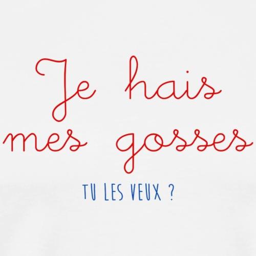 JE HAIS MES GOSSES - T-shirt Premium Homme