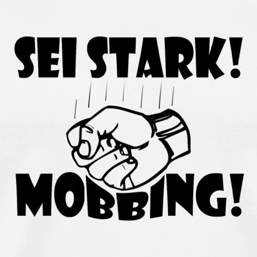 Sei stark! Kein Mobbing! - Männer Premium T-Shirt