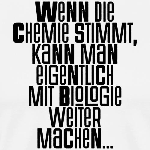 Chemie Biologie Spruch ft 2 - Männer Premium T-Shirt
