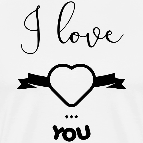 I love you - T-shirt Premium Homme