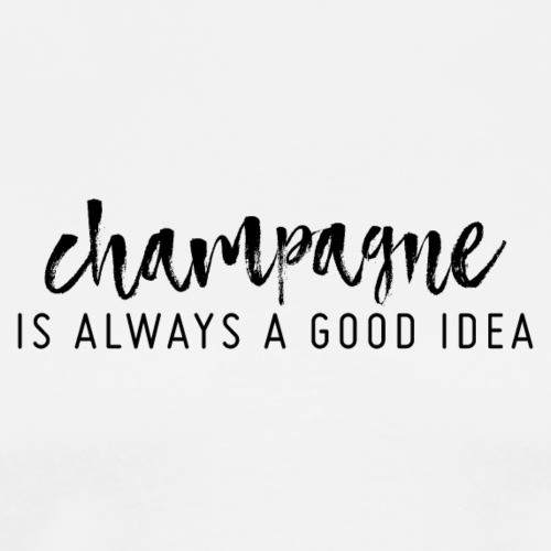 Champagner ist immer eine gute Idee! - Männer Premium T-Shirt
