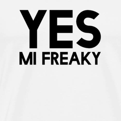 Yes mi freaky - Men's Premium T-Shirt