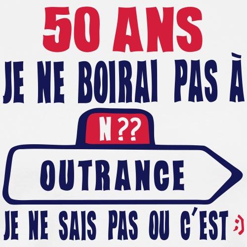 50 ans boirai pas outrance anniversaire - T-shirt Premium Homme