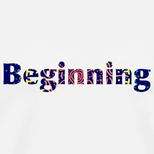 Beginning - Men's Premium T-Shirt