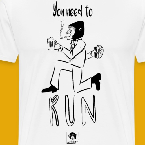You need to run - T-shirt Premium Homme