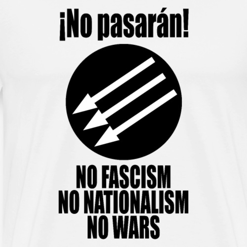 No pasaran! - No Fascism, No Nationalism, No Wars - Men's Premium T-Shirt
