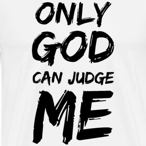 Only God can judge me N - Maglietta Premium da uomo
