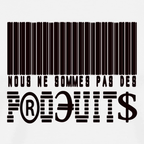 nous ne sommes pas des produits ! - T-shirt Premium Homme