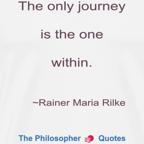 Rainer Maria Rilke The journey within Philosopher - Mannen Premium T-shirt