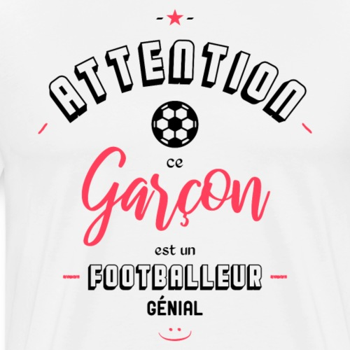 Attention footballeur génial - T-shirt Premium Homme