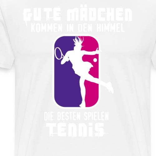 DIE BESTEN MÄDCHEN SPIELEN TENNIS - SPRUCH T-SHIRT - Männer Premium T-Shirt