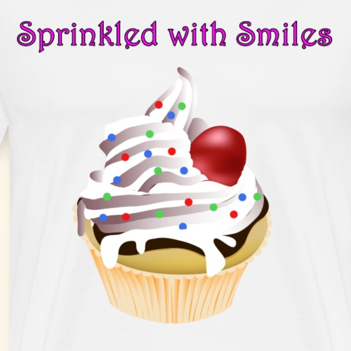 Cup Cake Sprinkled With Smiles and a cherry on top - Men's Premium T-Shirt