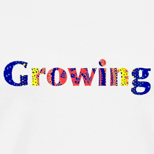 Growing - Men's Premium T-Shirt