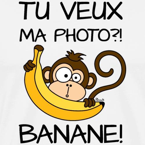 Singe, Tu Veux Ma Photo Banane !? - T-shirt Premium Homme