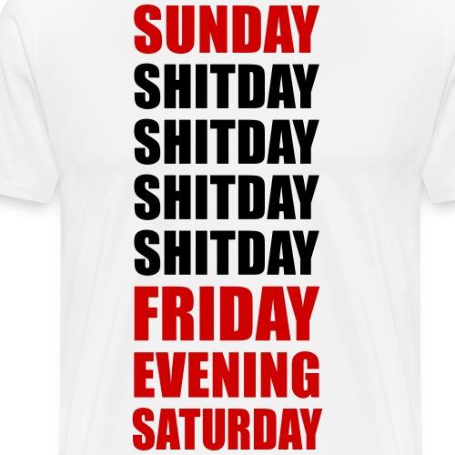 Sunday Monday Shitday Friday Evening Arbeit Stress - Männer Premium T-Shirt