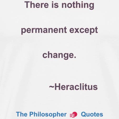 Heraclites Change Philosopher b - Mannen Premium T-shirt