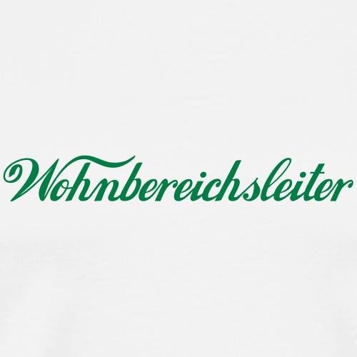 Wohnbereichsleiter - Männer Premium T-Shirt