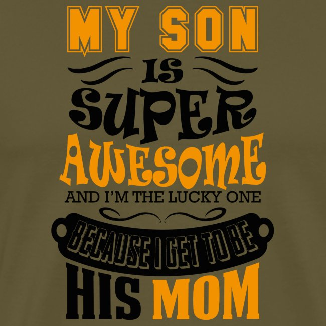 My Son Is Super Awesome His Mom