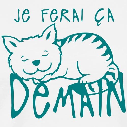 ferai ca demain chat dort citation - T-shirt Premium Homme
