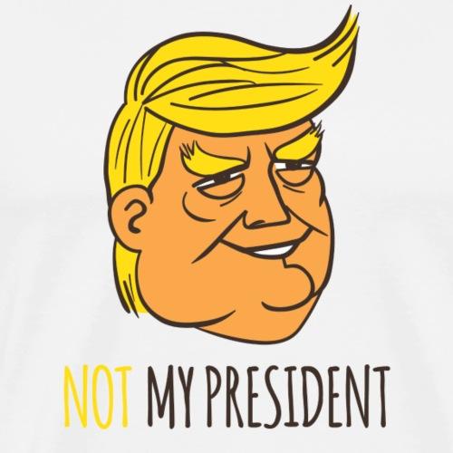 Not My Président - T-shirt Premium Homme