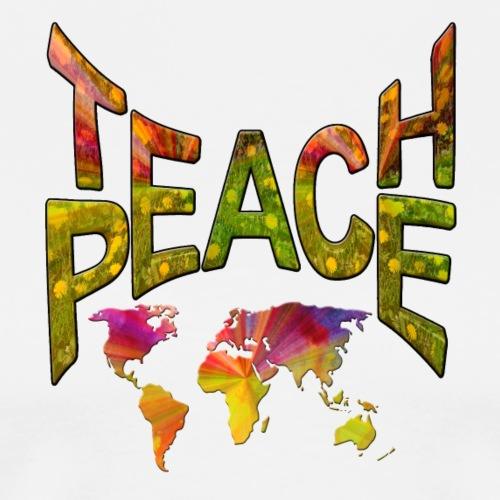 Teach Peace - Men's Premium T-Shirt