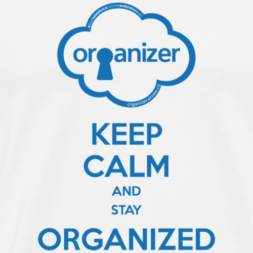 Keep calm and stay ORGanized - Men's Premium T-Shirt