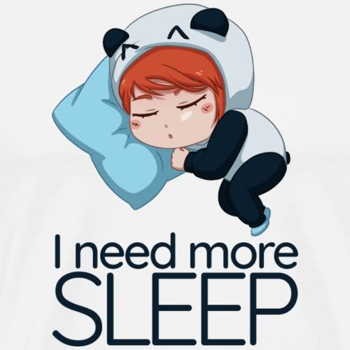 Need More Sleep - T-shirt Premium Homme