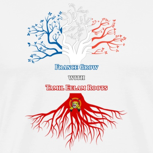 France Grow with eelam root - T-shirt Premium Homme