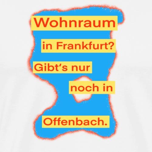 Wohnraum in Frankfurt? .../auf blauem Grund - Männer Premium T-Shirt