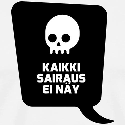 Kaikki sairaus ei näy (valkoinen teksti) - Miesten premium t-paita