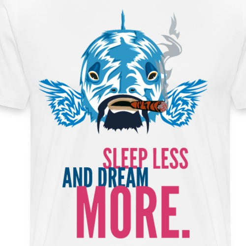 sleep less dream more - Camiseta premium hombre