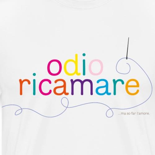 Odio Ricamare. - Maglietta Premium da uomo