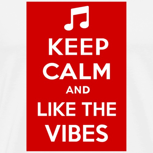 KEEP CALM AND LIKE THE VIBES - T-shirt Premium Homme