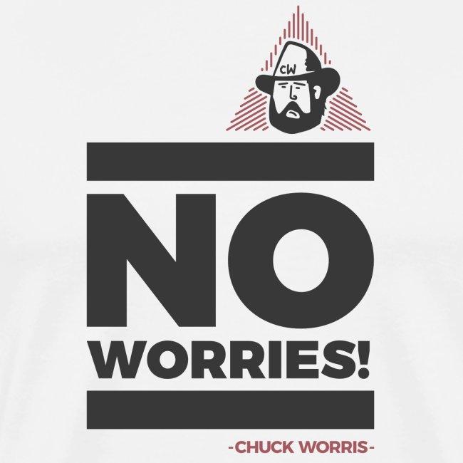 NO WORRIES - CHUCK WORRIS -