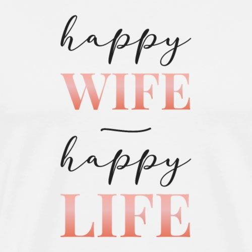 Happy wife happy life - Men's Premium T-Shirt