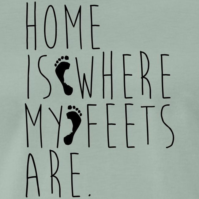Home is where my feets are