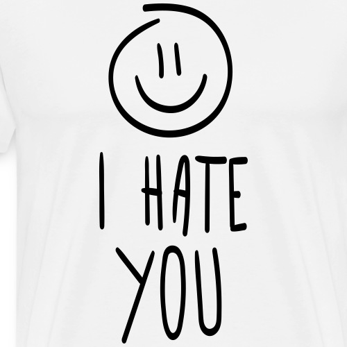 i hate you - Männer Premium T-Shirt