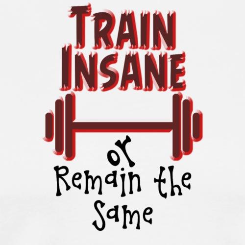 Train Insane - Miesten premium t-paita