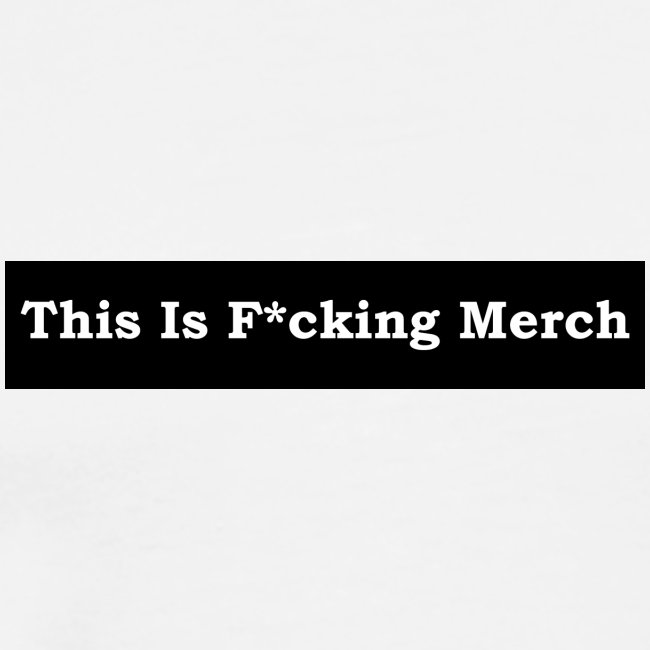 This is F*cking Merch
