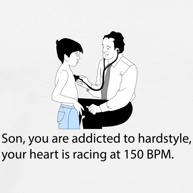 Son, you are addicted to hardstyle Hoody Men