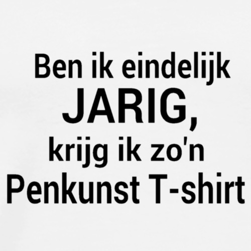 T-shirt Ben ik eindelijk jarig... (Wit) - Mannen Premium T-shirt