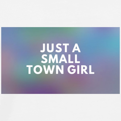 Just a small town girl - Premium-T-shirt herr
