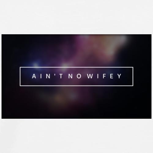 Ain't no wifey - Premium-T-shirt herr