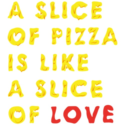 A Slice of Pizza is like a Slice of Love - Männer Premium T-Shirt