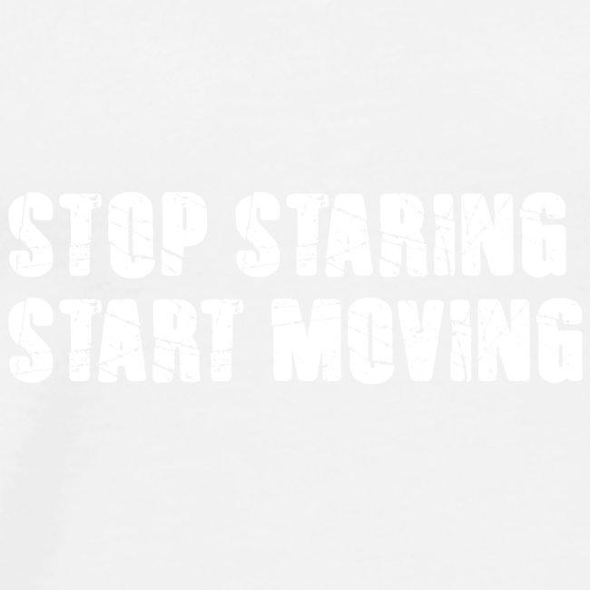 Stop Staring Start Moving Tanktop