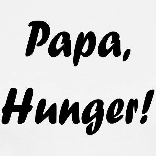 Papa, Hunger! - Männer Premium T-Shirt