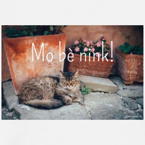 Mo be nink! - Mannen Premium T-shirt