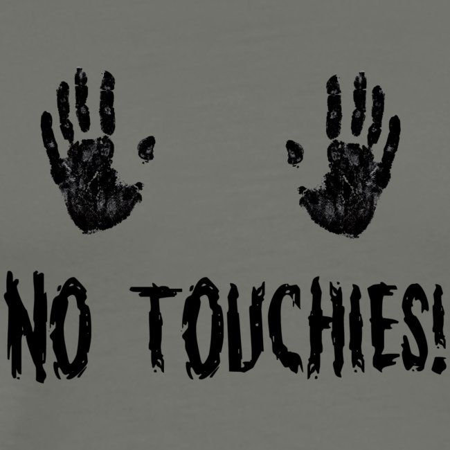 No Touchies in Black 2 Hands Above Text